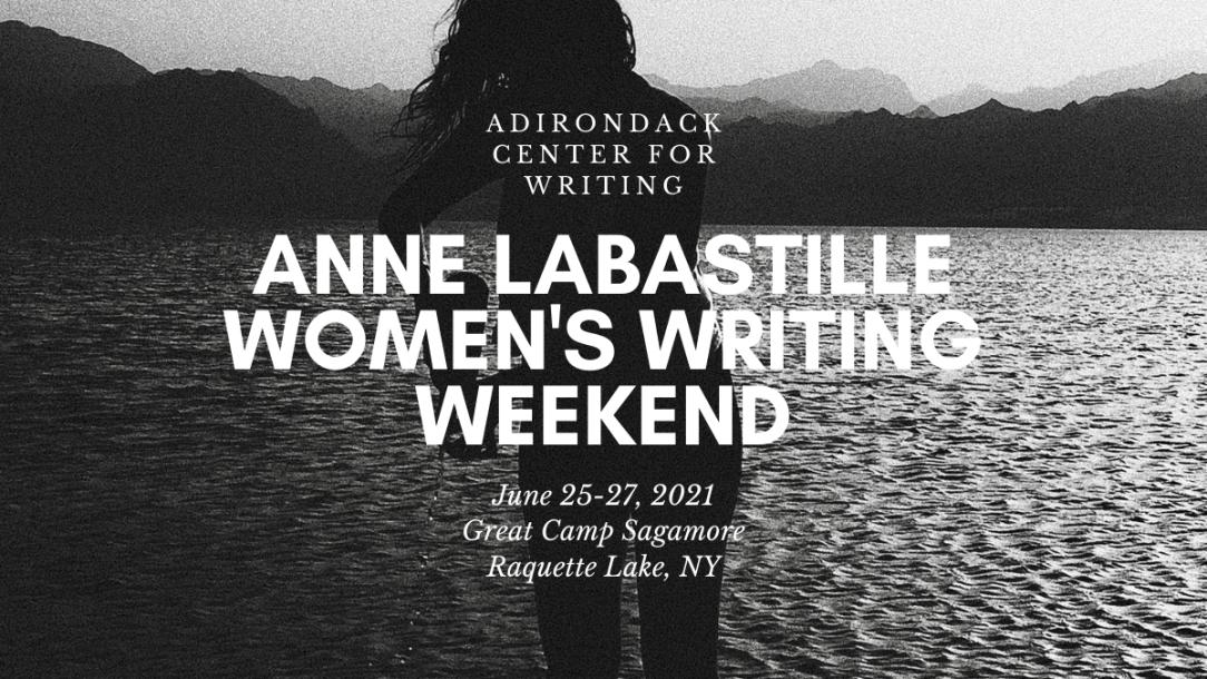 ADIRONDACKCENTERFORWRITING.ORG. Women Writing Weekend